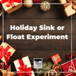 Don't put away those holiday decorations just yet! Learn about buoyancy with this fun Holiday Sink or Float Experiment using holiday decorations found in your home!