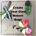 Follow along with this activity to learn how to create your very own nature bug masterpiece!